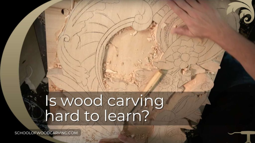 Is wood carving hard to learn?