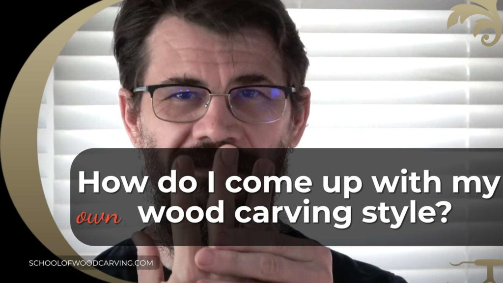 How do I come up with my own WOODCARVING style?