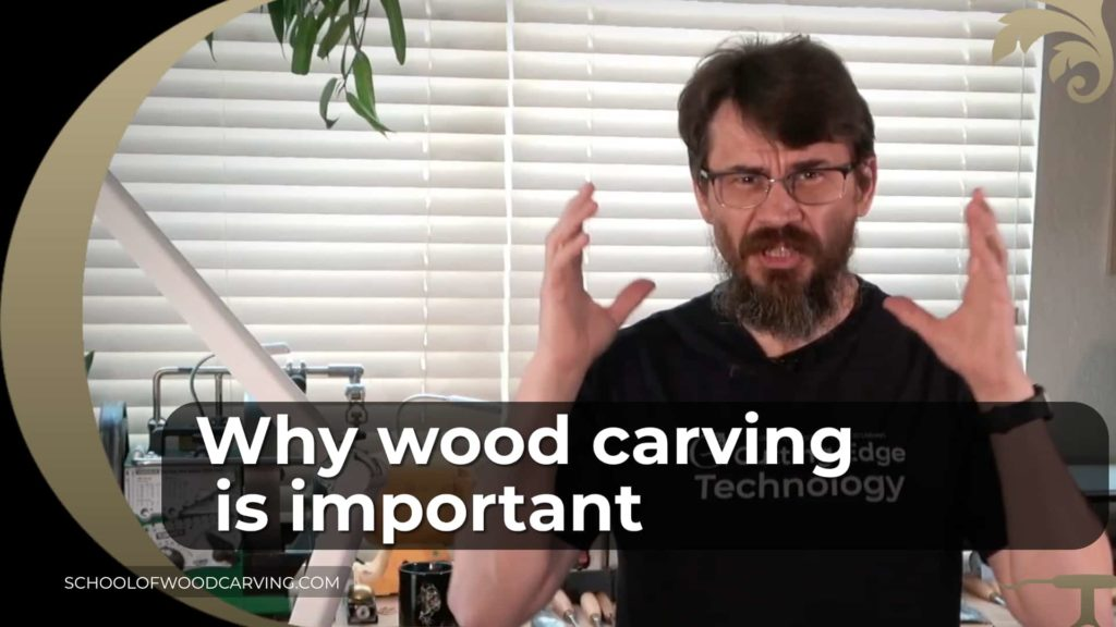 Why wood carving is important