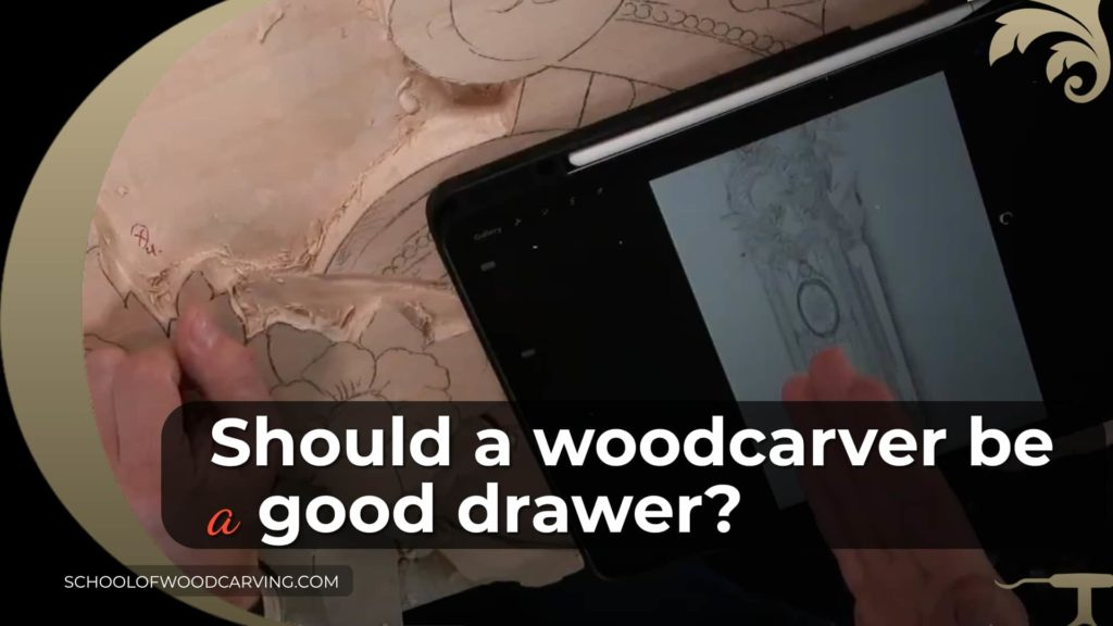 Should a woodcarver be a good drawer?